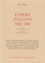Weiss, Piero : L'Opera italiana nel Settecento