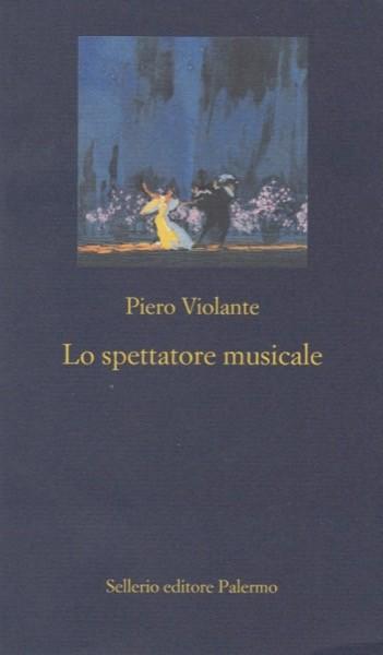 Violante, Piero : Lo spettatore musicale