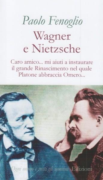 Fenoglio, Paolo : Wagner e Nietzsche