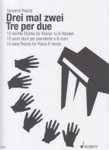 Piazza, Giovanni : Tre per due. 10 Pezzi facili per Pianoforte a 6 mani