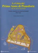 Agay, Denes : La gioia del primo anno di Pianoforte (The Joy of First-year piano). Metodo e repertorio per pianisti principianti
