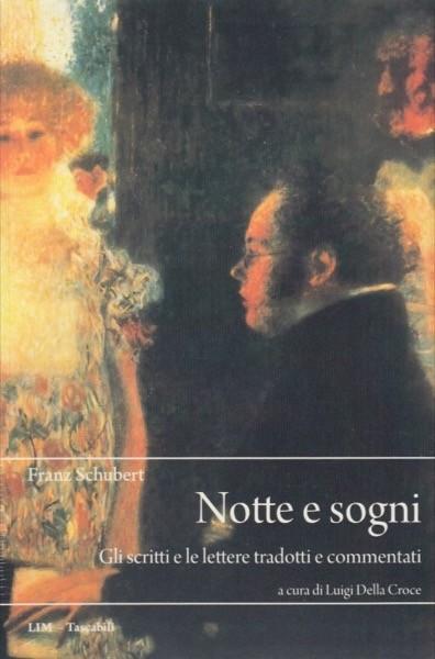 Schubert, Franz : Notte e sogni. Gli scritti e le lettere tradotti e commentati