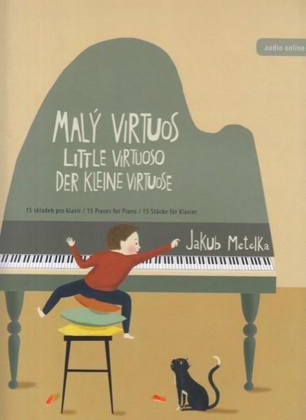 Metelka, Jakub : Little Virtuoso, 15 Pieces for Piano