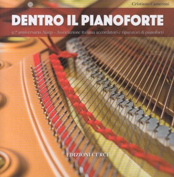Cameroni, Cristiano : Dentro il Pianoforte