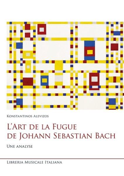 Alevizos, Konstantinos : L'Art de la Fugue de Johann Sebastian Bach. Une analyse
