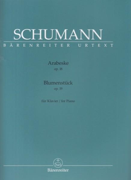 Schumann, Robert : Arabeske op. 18. Blumenstück op. 19, per Pianoforte. Urtext