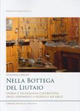 Mellini, Donatella : Nella bottega del liutaio. Storia e tecnologia costruttivadegli strumenti a pizzico e ad arco
