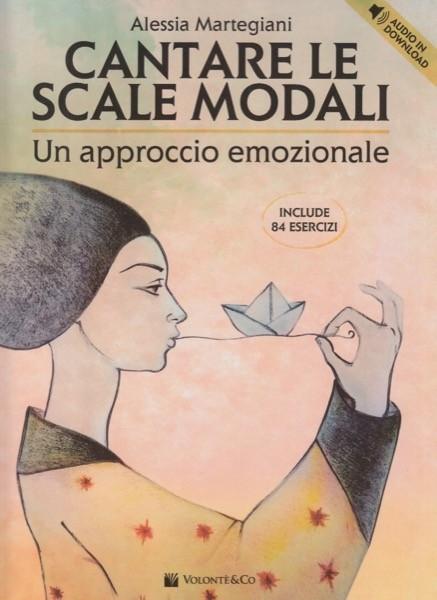 Martegiani, Alessia : Cantare le scale modali. Un approccio emozionale
