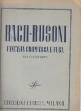 Bach, Johann - Busoni, Ferruccio : Fantasia cromatica e fuga, per Pianoforte