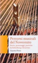 Fronzi, Giacomo : Percorsi musicali del Novecento. Storia, personaggi, poetiche da Schönberg a Sciarrino