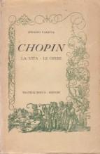 Valetta, Ippolito : Chopin. La vita, le opere