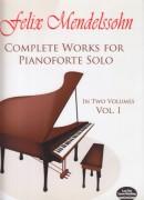 Mendelssohn Bartholdy, Felix : Complete Works for Pianoforte Solo, Vol. I