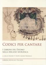AA.VV. : Codici per cantare. I Libroni del Duomo nella Milano sforzesca