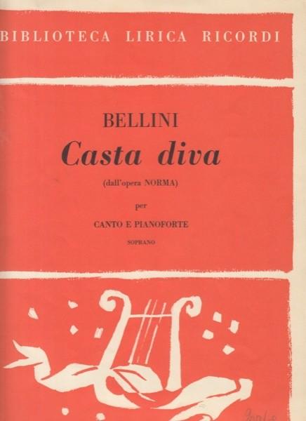 Bellini, Vincenzo : Casta Diva da Norma, per Canto e Pianoforte