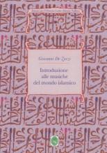 De Zorzi, Giovanni : Introduzione alle musiche del mondo islamico
