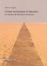 Angius, Marco : Come avvicinare il silenzio. La musica di Salvatore Sciarrino