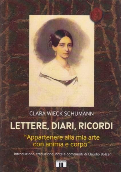 Wieck Schumann, Clara : Lettere, diari, ricordi