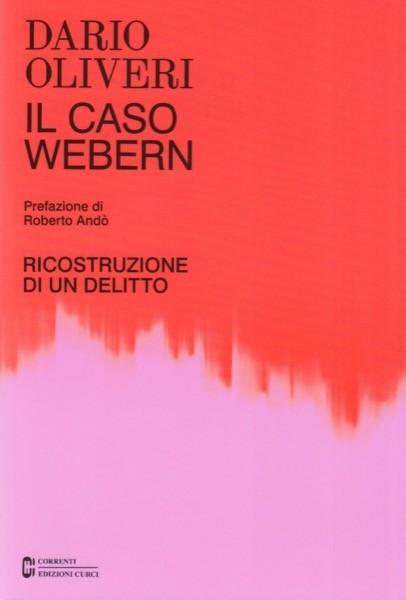 Oliveri, Dario : Il caso Webern. Ricostruzione di un delitto
