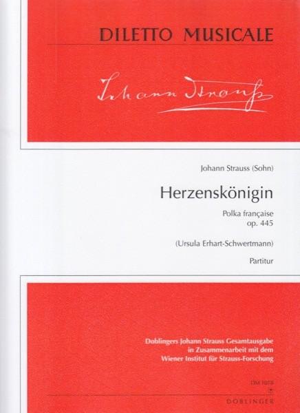 Strauss, Johann (Sohn) : Herzenskönigin. Polka française op. 445. Partitura