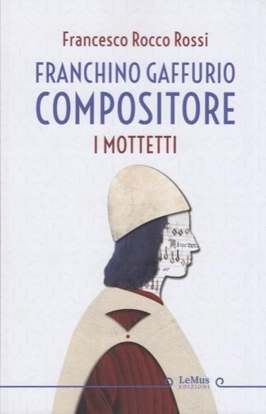 Rossi, Francesco Rocco : Franchino Gaffurio compositore. I Mottetti