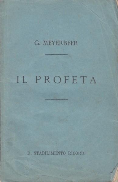 Meyerbeer, Giacomo : Il Profeta. Libretto