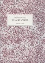 Bordet, T. : 6 Airs variés pour Flûte et Basse (Paris, c.1780). Facsimile
