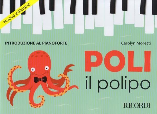 Moretti, C. : Poli il polipo. Introduzione al Pianoforte
