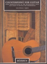 Bogdanovic, D. : Counterpoint for Guitar with Improvisation in the Renaissance Style and Study in Motivic Metamorphosis