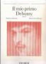 Debussy, Claude : Il mio primo Debussy, per Pianoforte