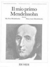 Mendelssohn Bartholdy, Felix : Il mio primo Mendelssohn, per Pianoforte