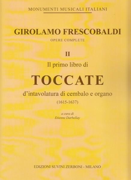 Frescobaldi, G. : Il primo libro di toccate d'intavolatura di cembalo e organo (1615-1637)