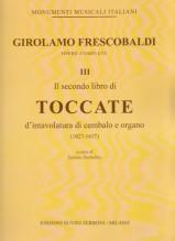 Frescobaldi, G. : Il secondo libro di toccate d'intavolatura di cembalo e organo (1627-1637)