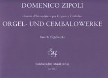 Zipoli, D. : Sonate d'intavolatura per Organo e Cimbalo, vol. I:Orgelwerke