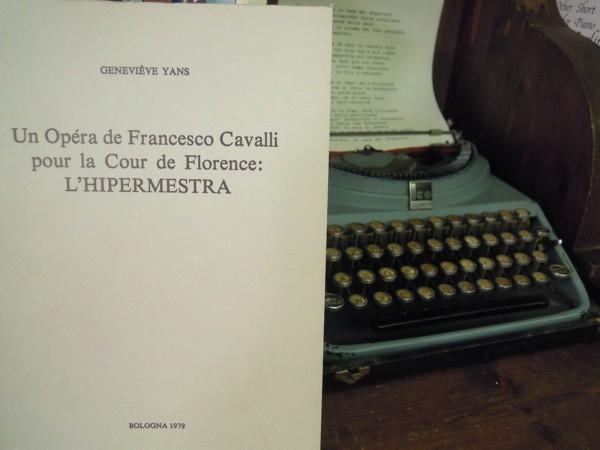Yans, Geneviève : Un Opéra de Francesco Cavalli pour la Cour de Florence: l'Hipermestra