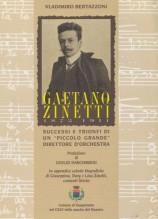 """Bertazzoni, V. : Gaetano Zinetti (1873-1911). Successi e trionfi di un """"piccolo grande"""" direttore d'orchestra"""