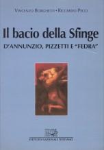 """Borgetti V. - Pecci R. : Il bacio della Sfinge. D'Annunzio, Pizzetti e """"Fedra"""""""