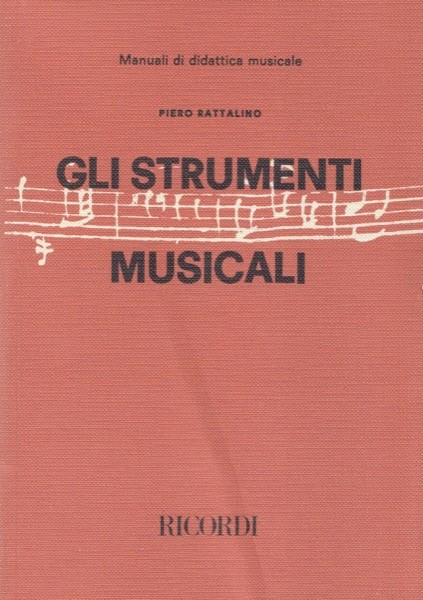Rattalino, Piero : Gli strumenti musicali