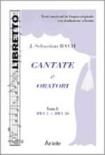 Bach, J.S. : Cantate e Oratori, tomo I, BWV 1 - 40, libretto con testo originale a fronte