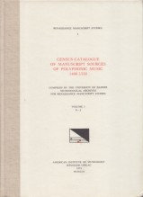AA.VV. : Census-Catalogue of Manuscript Sources of Polyphonic Musis 1400-1550. Vol. I: A-J