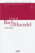 Basso, A. : Storia della musica. Vol. 6: L'età di Bach e di Haendel