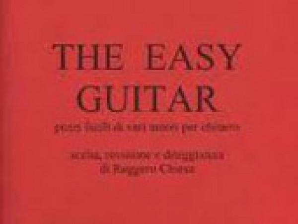 AA.VV. : The Easy Guitar. Pezzi facili di vari autori. Scelta, revisione e diteggiatura di R. Chiesa