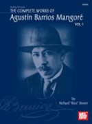 Barrios Mangoré, A. : The Complete Guitar Works, vol. I. Compiled and edited by Rico Stover