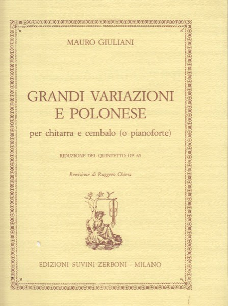 Giuliani, M. : Grandi variazioni e polonese per Chitarra e Clavicembalo (Pianoforte). Riduzione del Quintetto op. 65