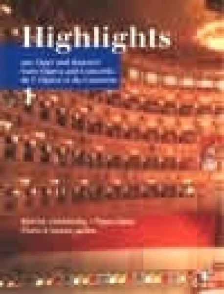 AA.VV. : Highlights from Opera and Concert. Famous Pieces in Easy Arrangements, per Pianoforte 4 mani. Vol. 1