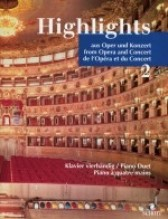 AA.VV. : Highlights from Opera and Concert. Famous Pieces in Easy Arrangements, per Pianoforte 4 mani. Vol. 2