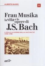 Basso, A. : Frau Musika. La vita e le opere di Bach, vol. II
