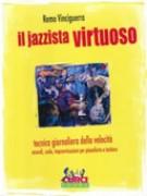 Vinciguerra, R. : Il jazzista virtuoso. Tecnica giornaliera della velocità: accordi, scale, improvvisazioni per pianoforte e tastiera