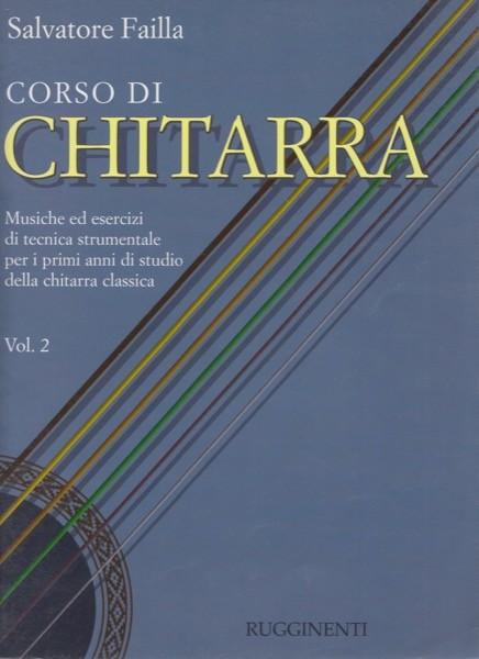 Failla, S. : Corso di Chitarra. Musiche ed esercizi di tecnica strumentale dei primi anni di studio della chitarra classica, vol. II