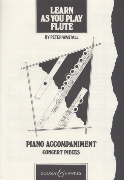Wastall, P. : Learn as you play Flute: piano accompaniment concert pieces