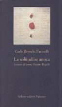 Carlo Broschi Farinelli : La solitudine amica. Lettere al conte Sicinio Pepoli